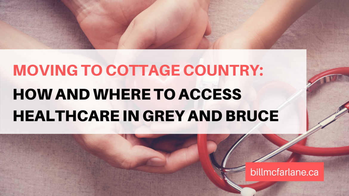 Moving to Cottage Country: How and Where to Access Healthcare in Grey and Bruce