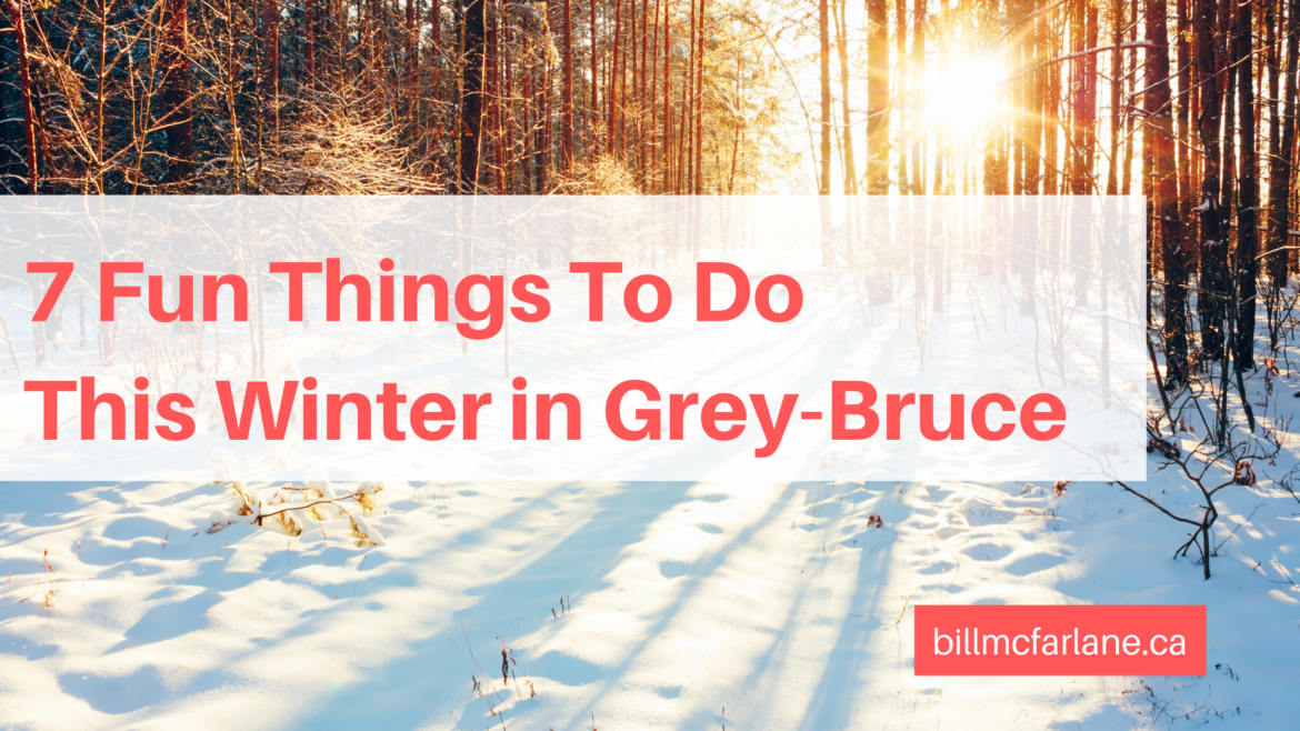 7 Fun Things To Do This Winter in Grey-Bruce