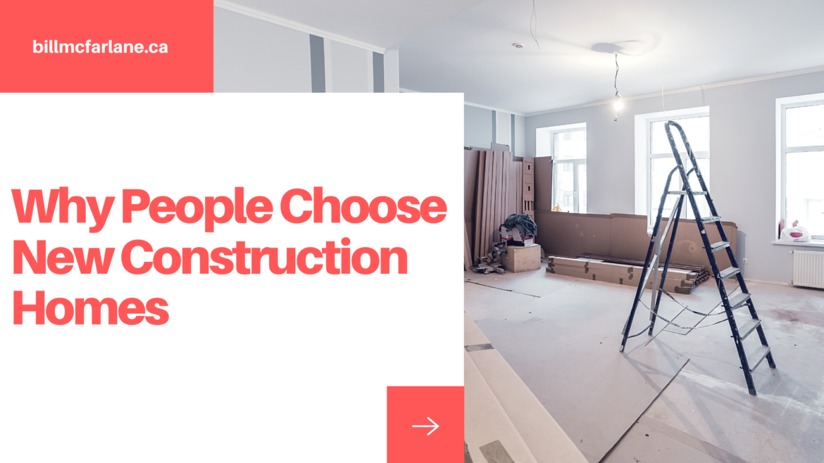 Why People Choose New Construction Homes
