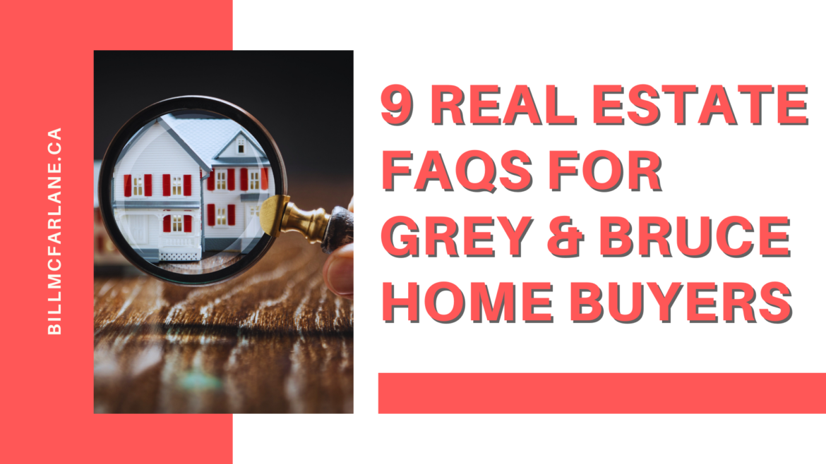 9 Real Estate FAQs for Grey & Bruce Home Buyers